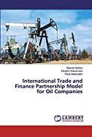 International Trade and Finance Partnership Model for Oil Companies