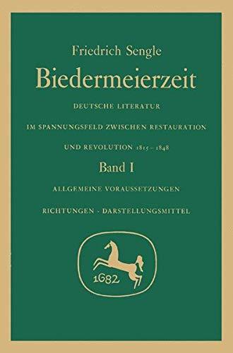 Biedermeierzeit / Deutsche Literatur im Spannungsfeld zwischen Restauration und Revolution...