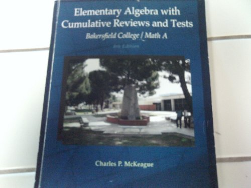 Elementery Algebra with Cumulative Reviewa and Tests, Bakersfield Collage/math A