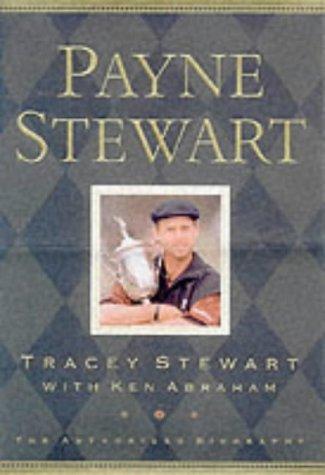 Payne Stewart : The Authorised Biography