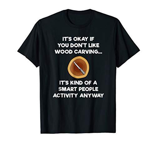 Wood Carving Funny Shirt Gift- Carver Smart
