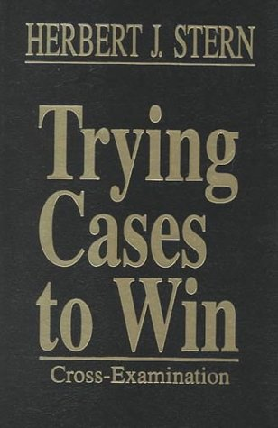 Compare Textbook Prices for Trying Cases To Win: Cross Examination Trial Practice Library v. 3  ISBN 9780471572824 by Stern, Esq., Herbert J.