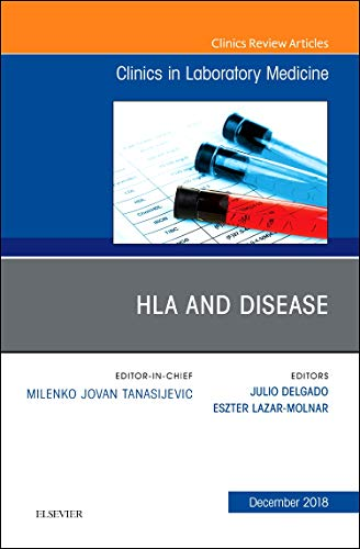 Compare Textbook Prices for HLA and Disease, An Issue of the Clinics in Laboratory Medicine Volume 38-4 The Clinics: Internal Medicine, Volume 38-4 1 Edition ISBN 9780323642200 by Delgado, Julio,Lazar-Molnar, Eszter