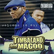 welcome to our world timbaland and magoo