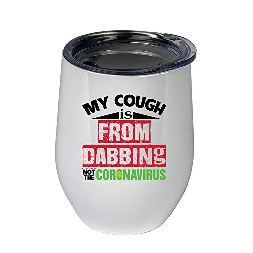 RAMKISHAN My Cough Is From Dabbing Not Co-ro-navi-rus Tumbler 12oz