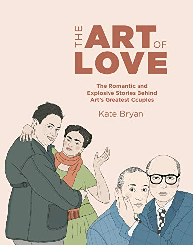 The Art of Love: The romantic couplings behind some of the world's greatest artworks