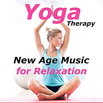 Yoga Therapy - New Age Music for Relaxation to Practice your Daily Yoga Poses with Nature Sounds