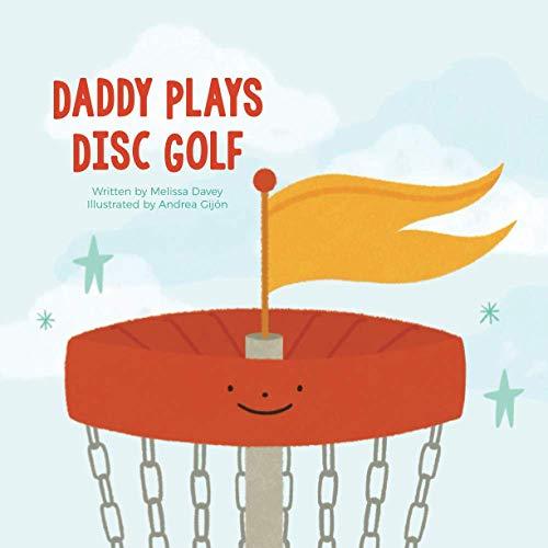 Daddy Plays Disc Golf