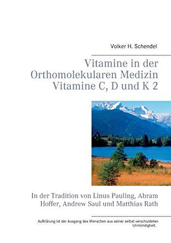 Vitamine in Der Orthomolekularen Medizin – Vitamine C, D Und K 2 (German Edition)