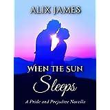 When the Sun Sleeps: A Pride and Prejudice Novella (English Edition)