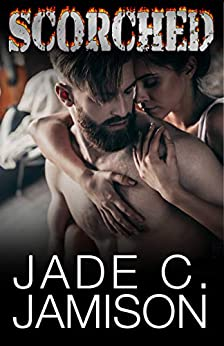 Scorched (Feverish Series: a Bullet Spinoff Book 2) by [Jade C. Jamison]