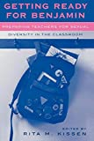 Getting Ready for Benjamin: Preparing Teachers for Sexual Diversity in the Classroom (Curriculum,...