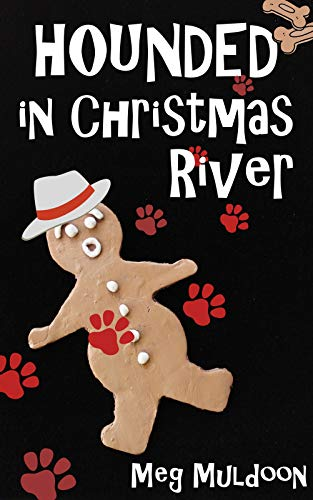 Hounded in Christmas River: A Christmas Cozy Mystery Novella (Christmas River Cozy Mystery Novellas Book 4)