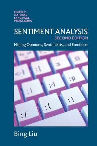 Compare Textbook Prices for Sentiment Analysis: Mining Opinions, Sentiments, and Emotions Studies in Natural Language Processing 2 Edition ISBN 9781108486378 by Liu, Bing