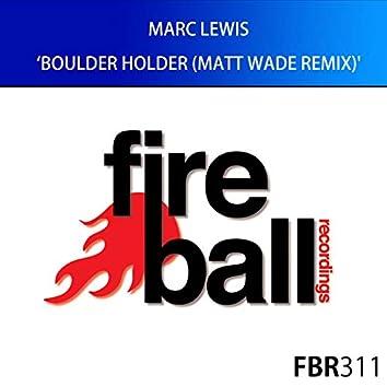 Boulder Holder (Matt Wade Remix)