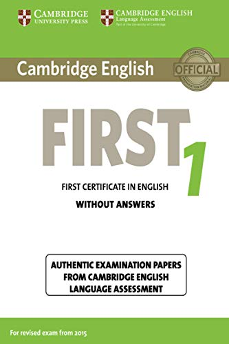 Cambridge English First 1 for Revised Exam from 2015 Student's Book without Answers: Authentic Examination Papers from Cambridge English Language Assessment (FCE Practice Tests)