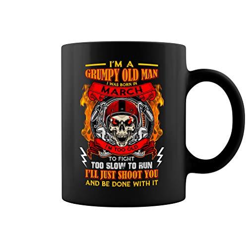 Taza con texto en inglés 'I'm A Grumpy Old Man I was Born in April I'll Just Shoot You', divertido regalo de cumpleaños para hombres, taza de café de cerámica (negro, 11 onzas)