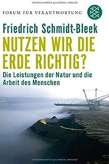 Nutzen wir die Erde richtig?: Von der Notwendigkeit einer neuen industriellen Revolution. Forum für Verantwortung