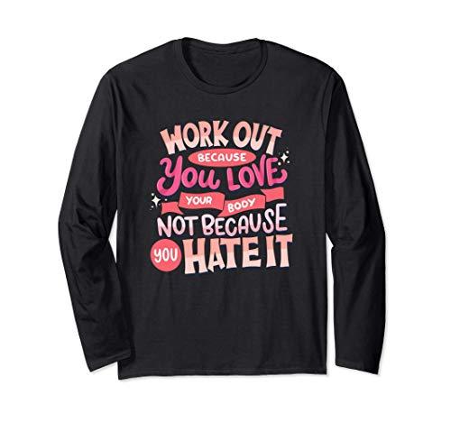 Haz ejercicio porque amas tu cuerpo - Declaración Manga Larga