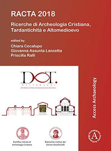 Racta 2018: Ricerche di archeologia cristiana, tardantichità e altomedioevo