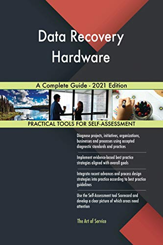 Data Recovery Hardware A Complete Guide - 2021 Edition by [Gerardus Blokdyk]