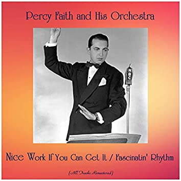 Nice Work If You Can Get It / Fascinatin' Rhythm (All Tracks Remastered)
