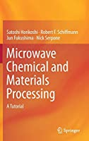 Microwave Chemical and Materials Processing: A Tutorial