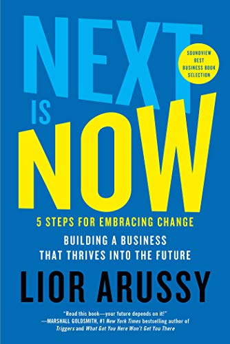 Next Is Now: 5 Steps for Embracing Change—Building a Business that Thrives into the Future (English Edition)