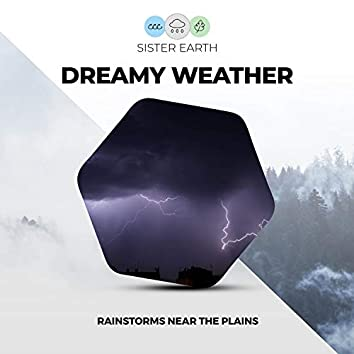 Dreamy Weather: Rainstorms Near the Plains