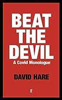 Beat the Devil: A Covid Monologue