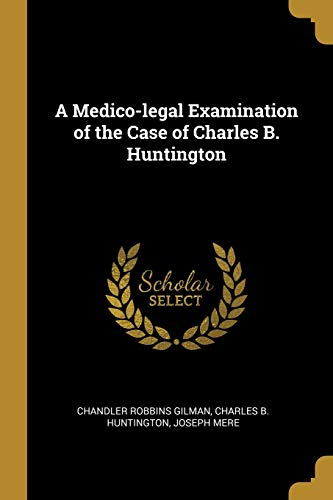 A Medico-legal Examination of the Case of Charles B. Huntington