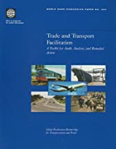 Trade and Transport Facilitation: A Toolkit for Audit, Analysis, and Remedial Action (World Bank Discussion Papers)