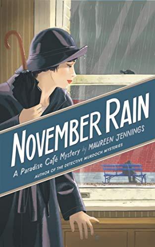 November Rain: A Paradise Cafe Mystery by [Maureen Jennings]