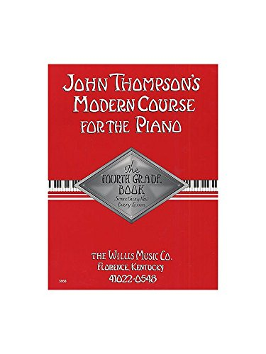 John Thompson's Modern Course For Piano: The Fourth Grade Book - Partitions