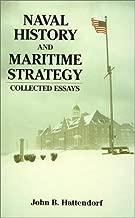 Naval التاريخ و البحرية استراتيجية: تم جمع essays