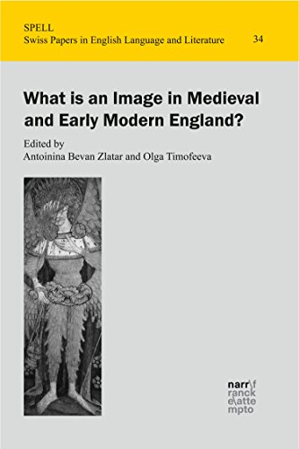 Couverture du livre What is an Image in Medieval and Early Modern England? (Swiss Papers in English Language and Literature (SPELL) Book 34) (English Edition)