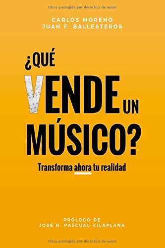 ¿Qué vende un músico?: Transforma tu realidad ahora (serie)