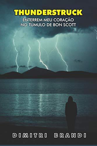 Thunderstruck: Enterrem Meu Coração no Túmulo de Bon Scott