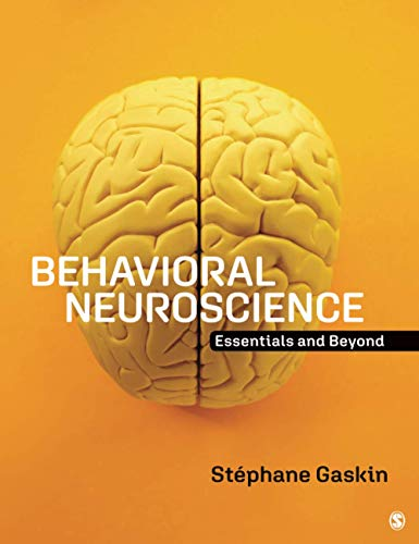 Compare Textbook Prices for Behavioral Neuroscience: Essentials and Beyond 1 Edition ISBN 9781544393803 by Gaskin, Stéphane