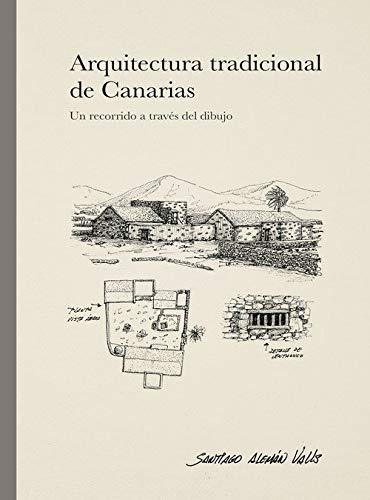 ARQUITECTURA TRADICIONAL DE CANARIAS: UN RECORRIDO A TRAVÉS DEL DIBUJO