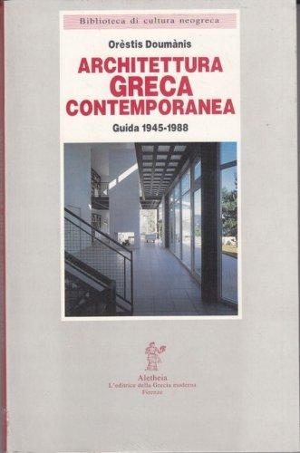 Architettura greca contemporanea. Guida 1945-1988