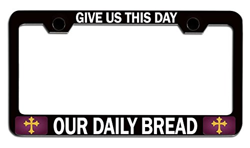 Makoroni - GIVE US This Day Our Daily Bread Religious Jesus Christian Black Metal License Plate Frame Tag Holder, c83