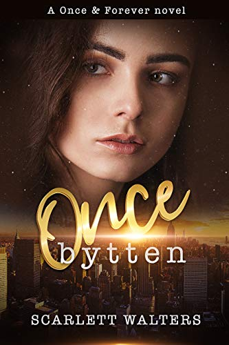 Once bytten (Once & Forever) by [Scarlett Walters]