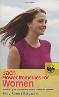Bach Flower Remedies for Women: A Woman's Guide to the Healing Benefits of the Bach Remedies