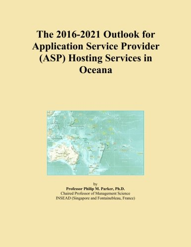 The 2016-2021 Outlook for Application Service Provider (ASP) Hosting Services in Oceana