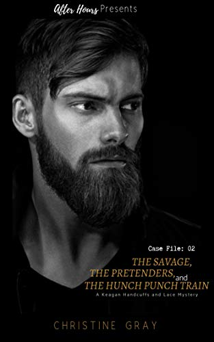 The Savage, The Pretenders, and The Hunch, Punch Train: Case File:02 A Keagan Handcuffs and Lace Mystery