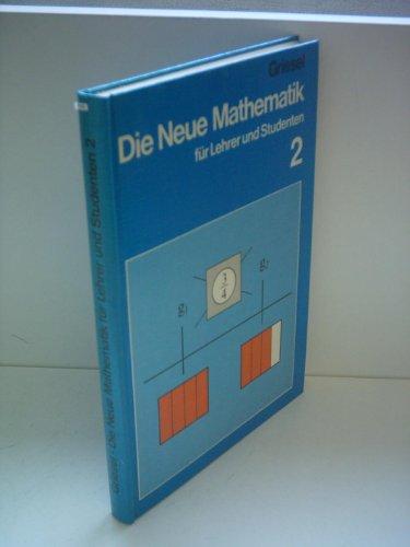 Heinz Griesel: Die Neue Mathematik für Lehrer und Studenten Band 2