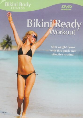 Bikini Body Fitness: Bikini Ready Workout