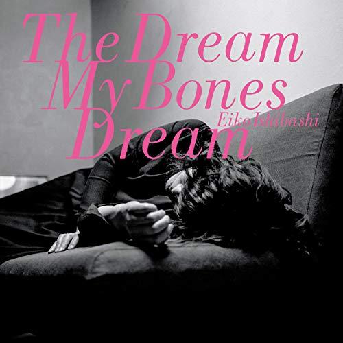 Dream My Bones Dream