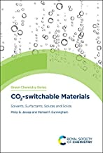 Co2-Switchable Materials: Solvents, Surfactants, Solutes and Solids (Green Chemistry Series)